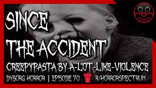 """Since the Accident"" Creepypasta by a-lot-like-violence 