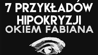 Okiem Fabiana | 7 Przykładów Hipokryzji