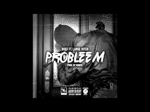 BOEF feat. Lange Ritch - Probleem (Prod. Monsif)