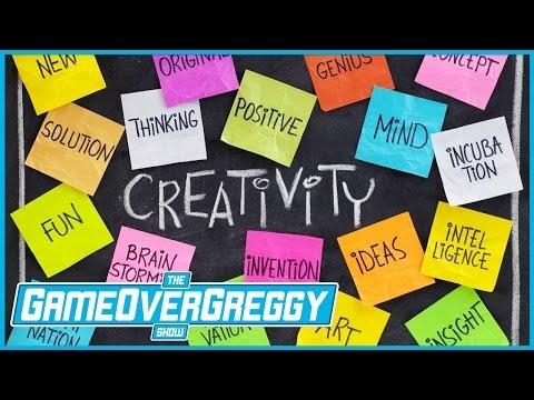 Creativity - The GameOverGreggy Show Ep. 180 (Pt. 1)