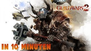 Guild Wars 2 in 10 Minuten!