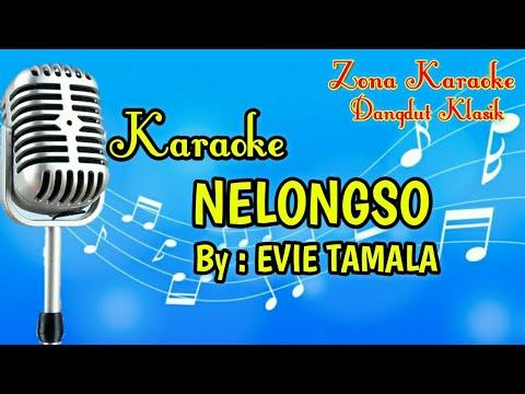 KARAOKE NELONGSO (EVIE TAMALA)