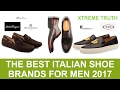 The Best Italian Shoe Brands For Men 2017-Fashion for Men ✔