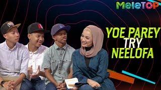 Amboi pick up line Yoe Parey untuk Neelofa!   MeleTOP   Nabil & Neelofa