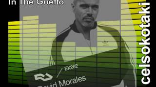 DAVID MORALES - IN THE GUETTO (The Best Version)