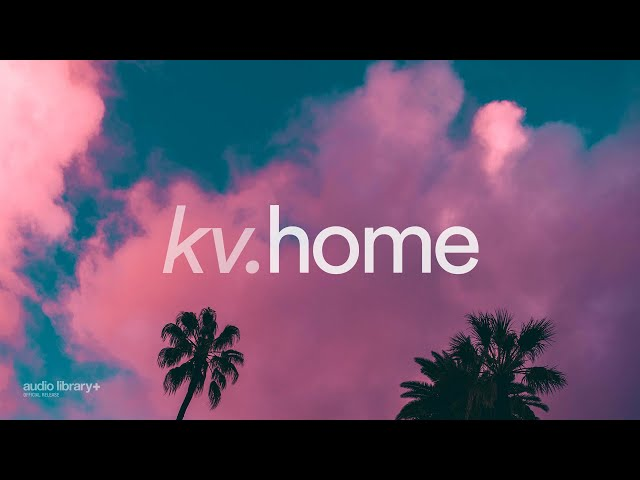 Home - KV [Audio Library Release]