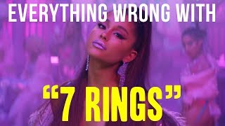 """Everything Wrong With Ariana Grande - """"7 Rings"""""""