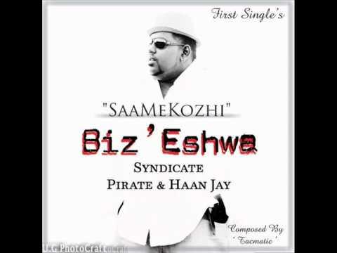 SAAMEKOZHI - Biz'eshwa feat Syndicate