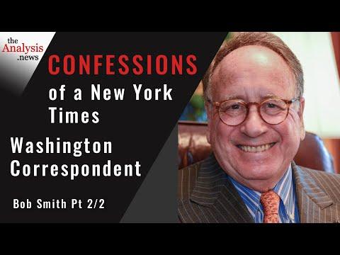 Confessions of a New York Times Washington Correspondent -  Bob Smith Pt 2/2