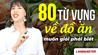 Học Tiếng Anh Online (Trực Tuyến) - 80 TỪ TIẾNG ANH CƠ BẢN VỀ ĐỒ ĂN BẠN NHẤT ĐỊNH PHẢI BIẾT