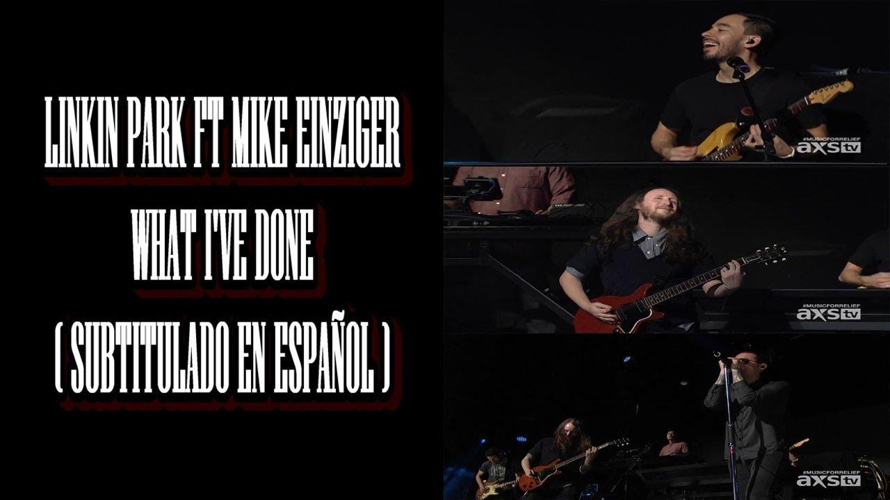 Linkin Park Ft Mike Einziger What I Ve Done Subtitulado En Español Youtube