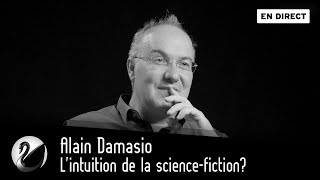 Alain Damasio : l'intuition de la science-fiction ? [EN DIRECT]