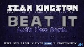 Sean Kingston feat. Chris Brown & Wiz Khalifa - Beat it (Audio Hero Remix)