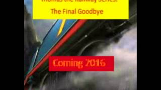 Thomas the Railway Series: The Final Goodbye. Official teaser trailer 2016