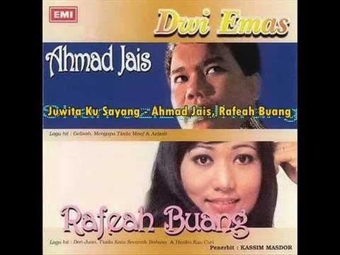 Juwita Ku Sayang - Ahmad Jais, Rafeah Buang