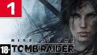 Rise of the Tomb Raider #1 - Welcome to СИБИРЬ
