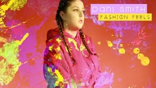 Fashion Feels Official Music Video | DaniSmithStyle