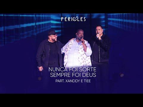 Péricles – Nunca Foi Sorte Sempre Foi Deus (Letra) ft. Tiee e Xanddy