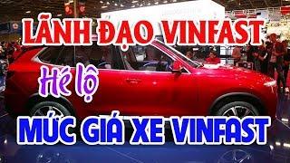 Vinfast: Hé lộ mức giá xe Vinfast do lãnh đạo Vinfast chia sẻ | Thị trường ô tô xe máy
