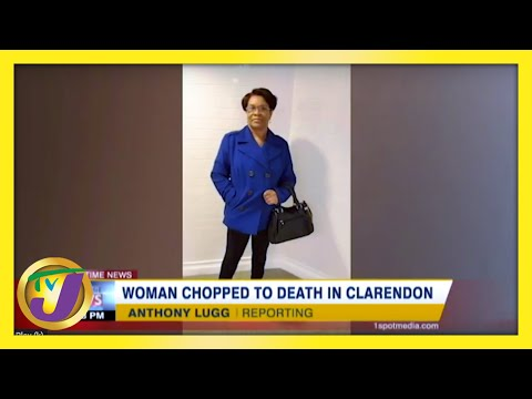 Woman Chopped to Death in Clarendon, Jamaica | TVJ News