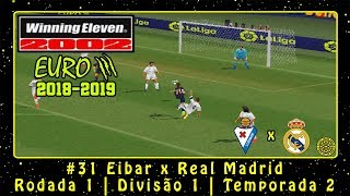Winning Eleven 2002: EUROIII 2018-2019 (PS1) ML #31 Eibar x Real Madrid | Rodada 1 | Divisão 1