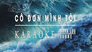 Cô Đơn Mình Tôi Karaoke Beat Chuẩn -  Sara Luu ft. Ivone