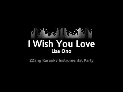 Lisa Ono-I Wish You Love (Instrumental) [ZZang KARAOKE]