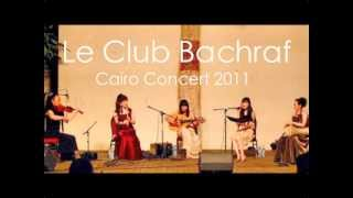 Le Club Bachraf / Khatwet Habibi - Taqasim Nay, Oud & Violin on the beat