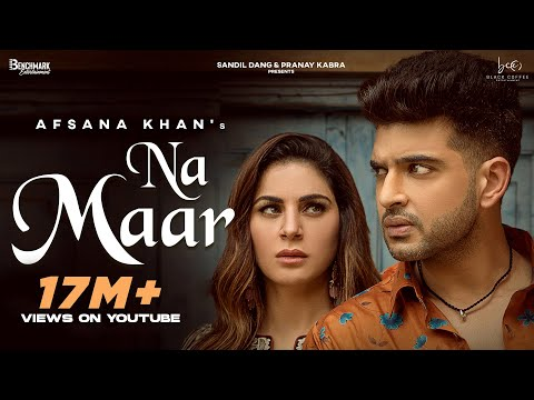 Afsana Khan : Na Maar   Shraddha Arya   Karan Kundrra   Rav Dhillon   Latest Punjabi Song 2021