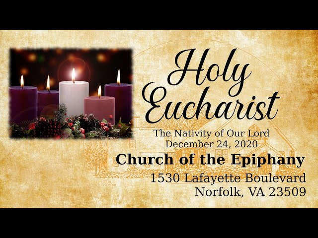 Nativity of Our Lord, Holy Eucharist - December 24, 2020