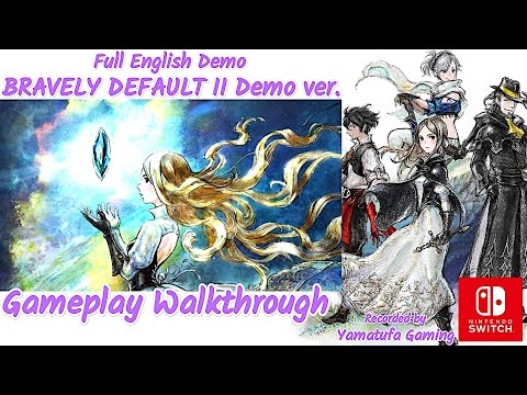 Bravely Default II Demo Ver. [Switch] - Gameplay Walkthrough [Full Demo] - No Commentary