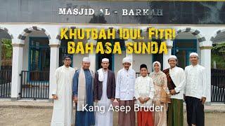Khutbah Idul Fitri 1440 H. Kang Asep Bruder Bahasa Sunda