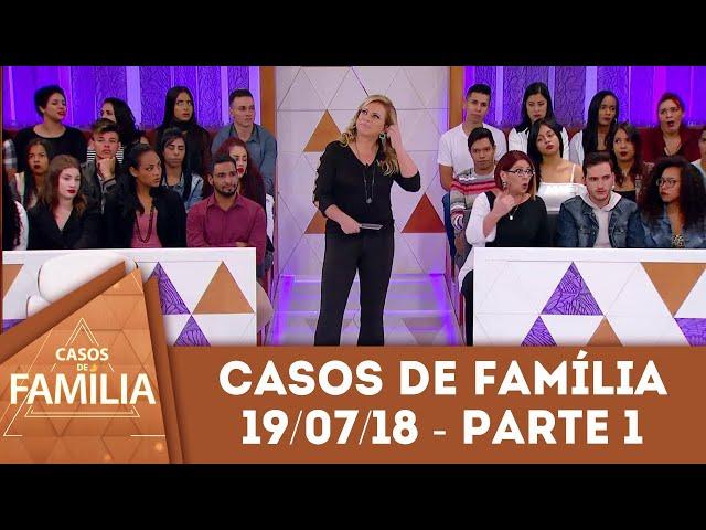 Caso do dia (19/07/2018) - Parte 1 | Você precisa ver o que faltou na sua... | Casos de Família