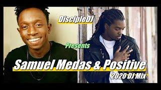 Gospel Reggae Best of Samuel Medas & Positive by DiscipleDJ mix 2020 | Gospel Soca mix