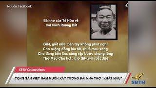 """Cộng Sản Việt Nam Muốn Xây Tượng Đài Nhà Thơ """"Khát Máu"""""""