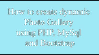 Create Dynamic Photo Gallery in PHP Using MYSQL and Bootstrap