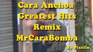 Cara Anchoa Greatest Hits Remix MrCaraBomba (By Pixelin)