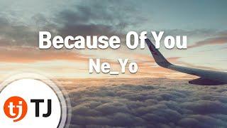 [TJ노래방] Because Of You - Ne_Yo ( - ) / TJ Karaoke