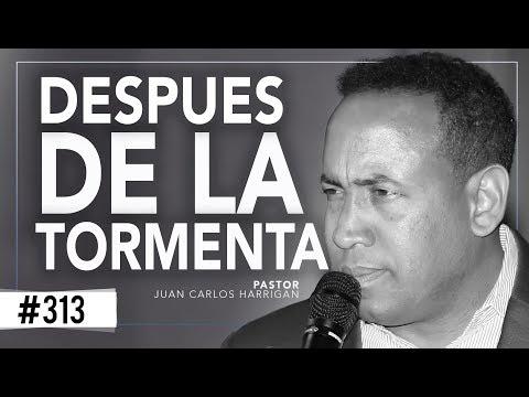 DESPUES DE LA TORMENTA ///Pastor Juan Carlos Harrigan///