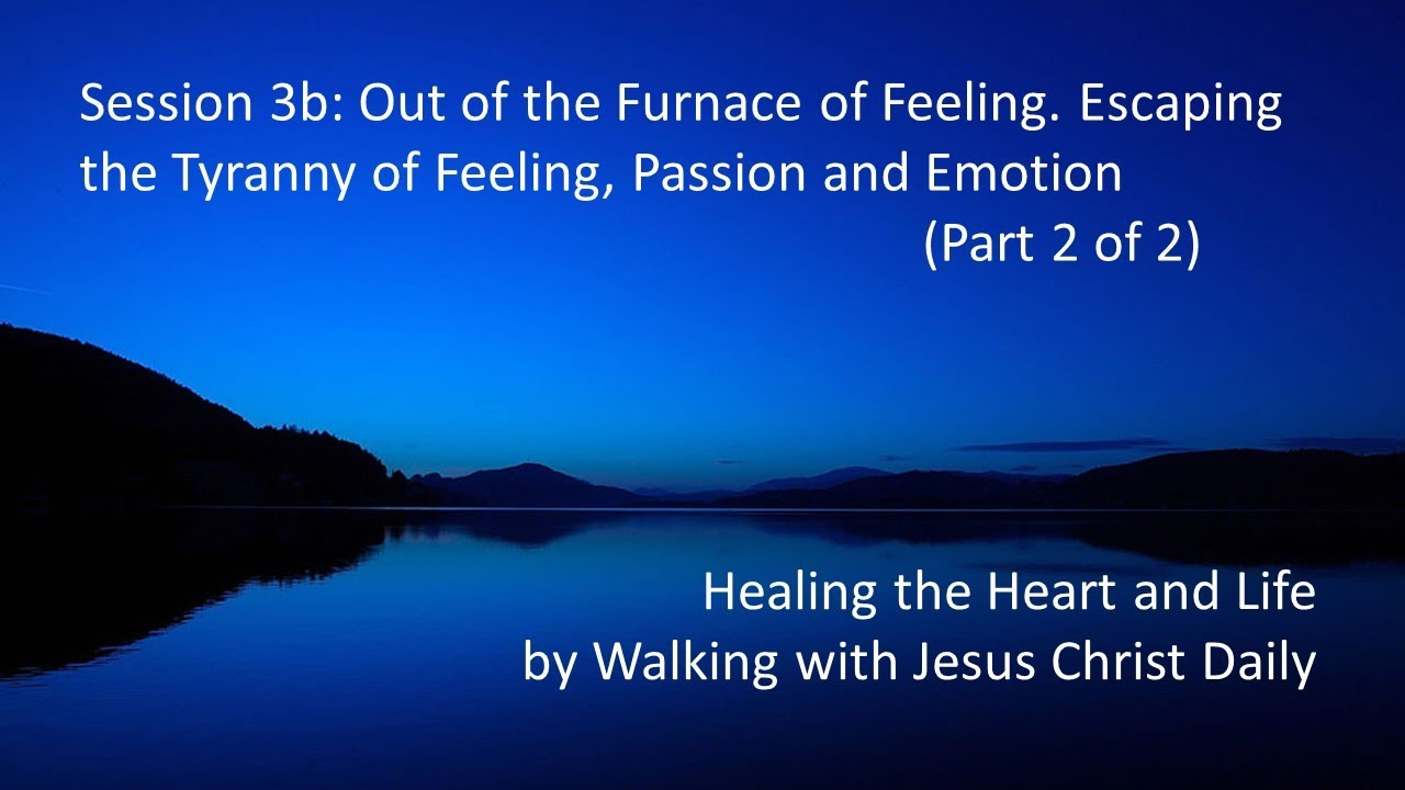 Download Dallas Willard - #3B Out of the Furnace of Feeling,  Escaping the Tyranny of Feeling