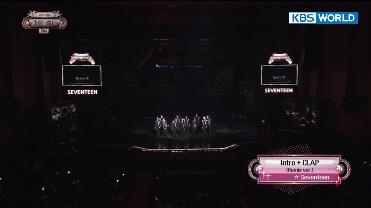 SEVENTEEN - Intro  + CLAP  [2017 KBS Song Festival   2017 KBS 가요대축제 / 2017.12.29]