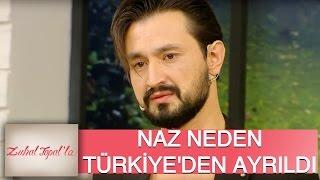 Zuhal Topal'la 60. Bölüm (HD) | Naz, Neden Apar Topar Türkiye'yi Terk Etti?