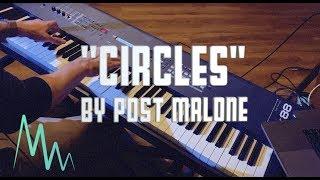 POST MALONE - Circles - Piano Cover