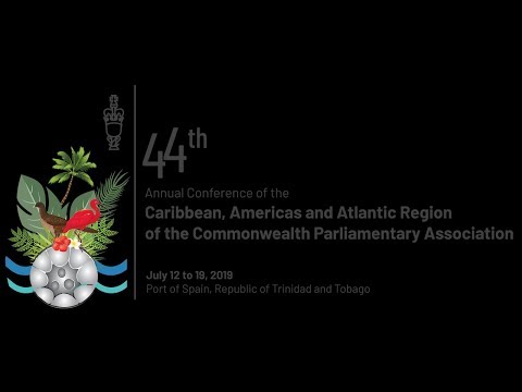 44th Annual Conference of the C'bean, Americas & Atlantic Region - CPA Opening Ceremony