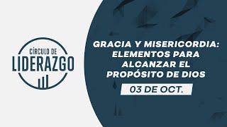 Gracia y misericordia: elementos para alcanzar el propósito de Dios. | CDL | Pastor Alejandro Méndez