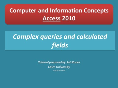 Access 2010: Advanced queries and creating a calculated field