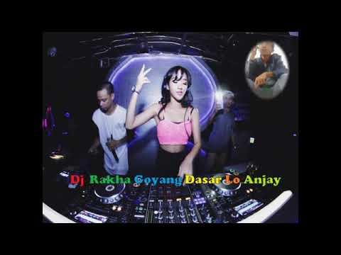Dasar Lo Anjay  Musik Santai Goyang Aduhai By Dj Rakha