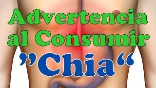 Riesgos De Consumir Semillas De Chia Advertencias Sobre El Consumo De Chía 2016