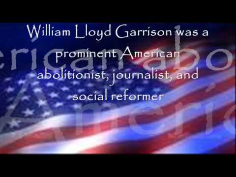 William Lloyd Garrison - Civil War ! (: