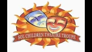 SOL CHILDREN THEATRE PERFORMING ARTS SUMMER CAMP 2013 Thumbnail